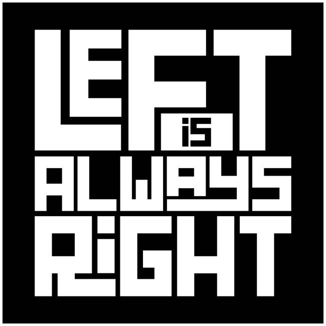 """Left is Always Right"" iPhone 7 Plus / 8 Plus Rubber Case"