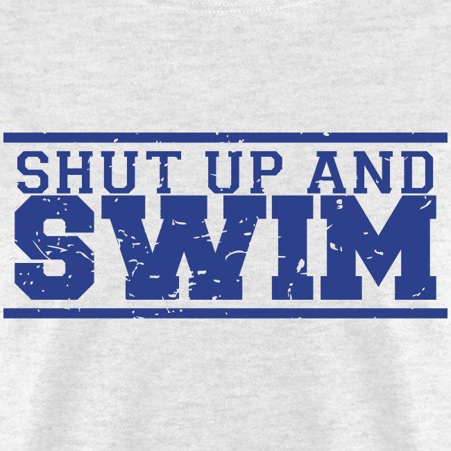 Shut Up and Swim funny swimming shirt