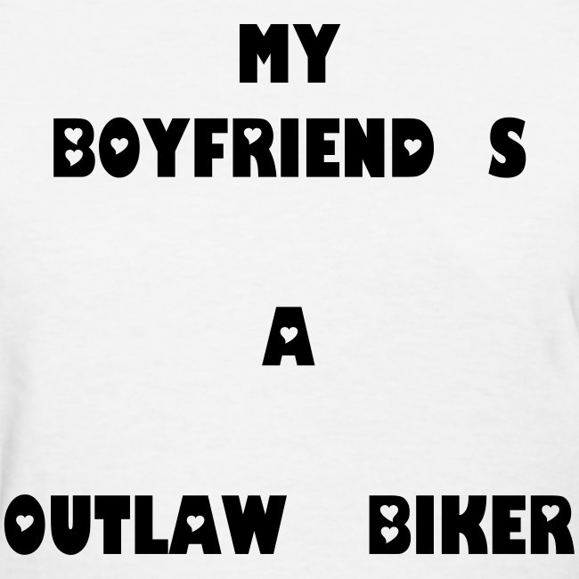My Boyfriend Is A Outlaw Biker
