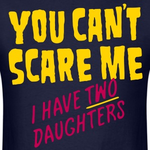 You Can't Scare Me - Men's T-Shirt