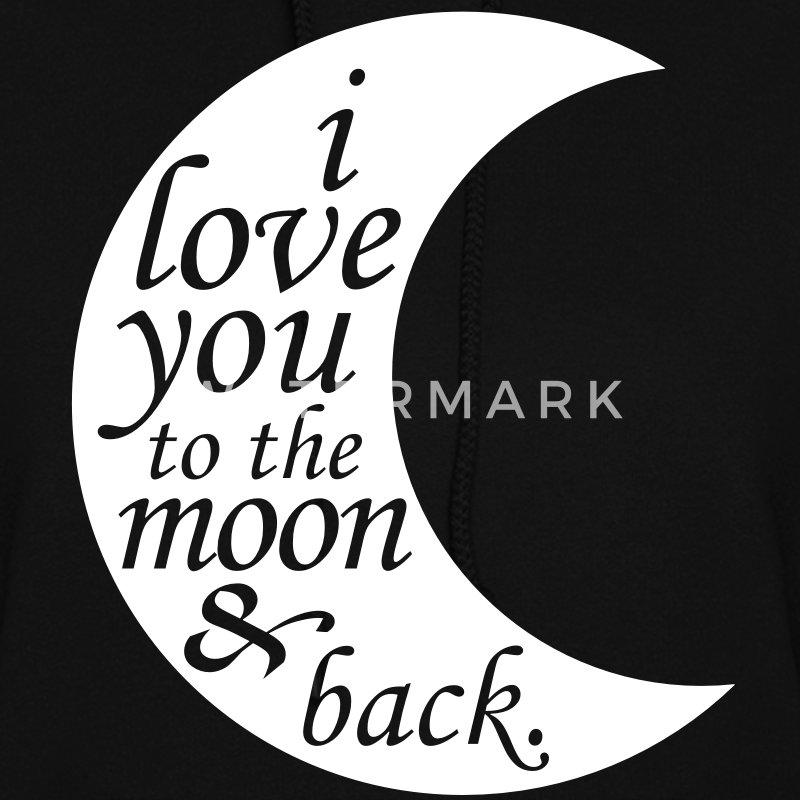 i love you to the moon & back Hoodies - Women's Hoodie