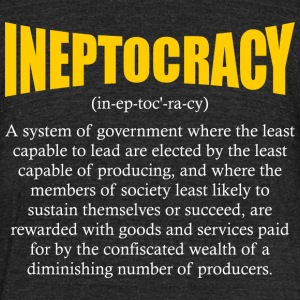 ineptocracy definition T-Shirts - Unisex Tri-Blend T-Shirt by American Apparel