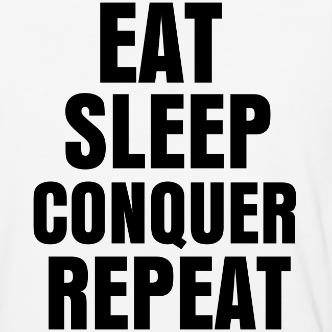Brock Lesnar Eat Sleep Conquer Repeat White Black