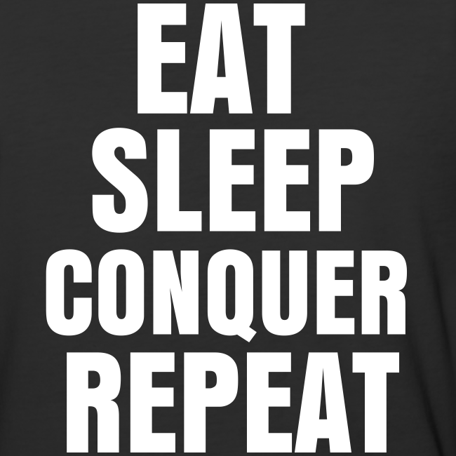 Brock Lesnar Eat Sleep Conquer Repeat Black White