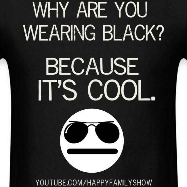 """Why are you wearing black?"" Adult T-Shirt"