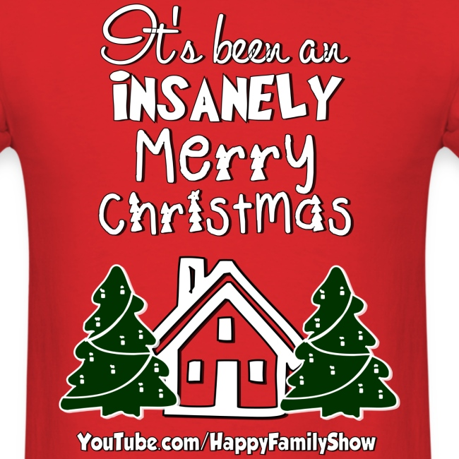 """""""Insanely Merry Christmas"""" Adult T-shirt"""