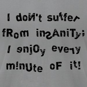 Insanity! - Men's T-Shirt by American Apparel