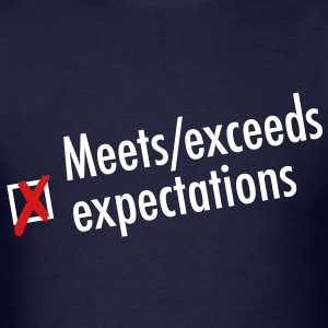 Meets/exceeds expectations - Men's T-Shirt