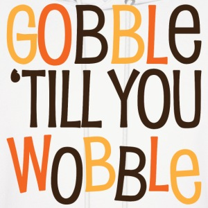 Gobble Til You Wobble - Men's Hoodie