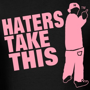 HATER TAKE THIS - Men's T-Shirt