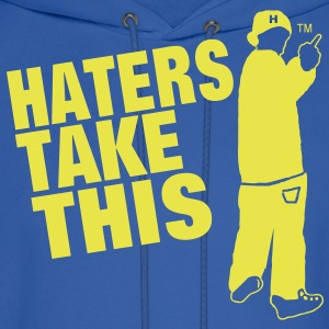 HATERS TAKE THIS - Men's Hoodie