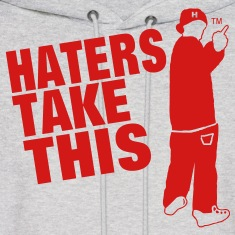 HATERS TAKE THIS Hoodies
