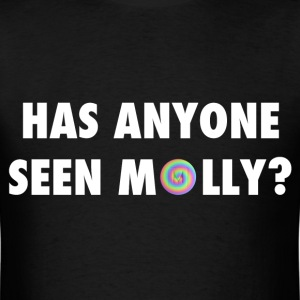 Has anyone seen Molly? - Men's T-Shirt