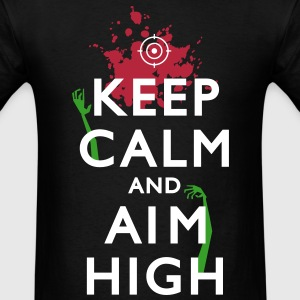 Keep Calm and aim High - Zombie T-Shirt - Spreadsh - Men's T-Shirt
