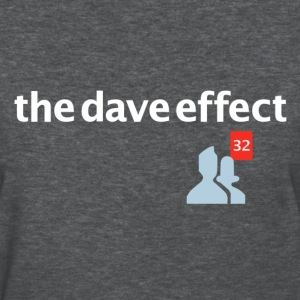 The Dave Effect Women's T-Shirts - Women's T-Shirt