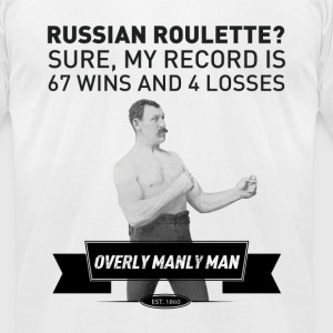 Russian Roulette Overly Manly Man - Men's T-Shirt by American Apparel