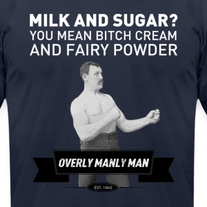 Milk and Sugar Dark Shirt - Overly Manly Man - Men's T-Shirt by American Apparel