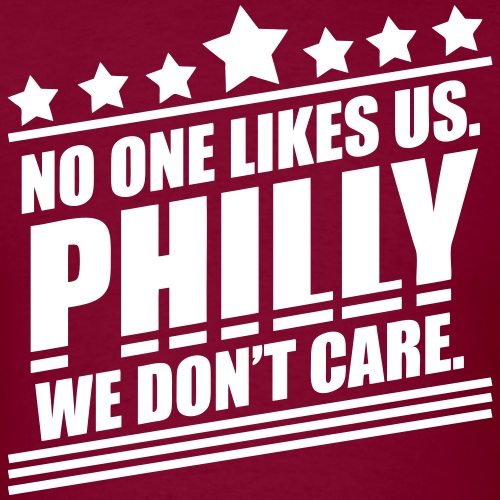 Philly No One Likes Us We Don't Care