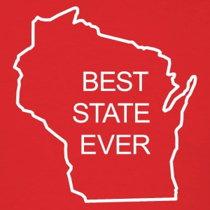 BEST STATE EVER - WISCONSIN T-Shirts - Men's T-Shirt