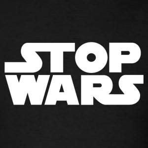 STOP WARS T-Shirts - Men's T-Shirt