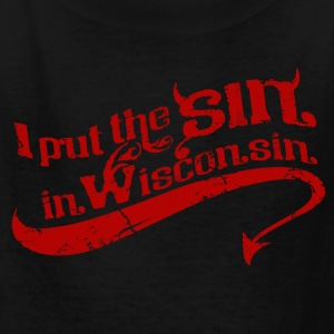 I PUT THE SIN IN WISCONSIN Kids' Shirts - Kids' T-Shirt