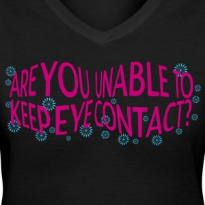 Keep Eye Contact ! - Women's V-Neck T-Shirt