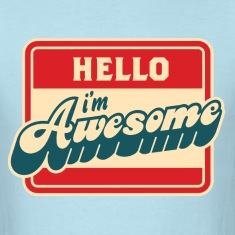 Hello..I'm Awsome