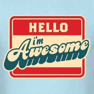 Hello..I'm Awsome - Men's T-Shirt