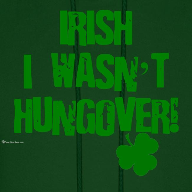 Irish I Wasn't Hungover Men's Hoodie