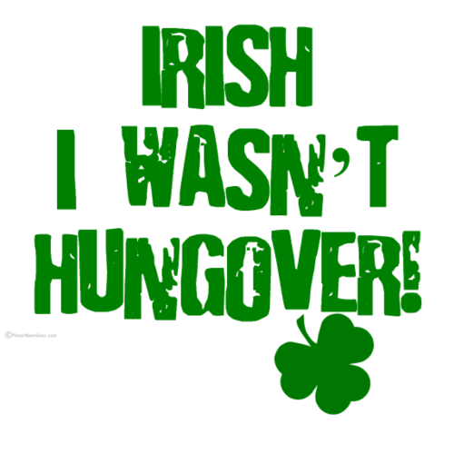 Irish I Wasn't Hungover
