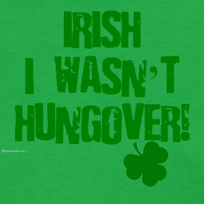 Irish I Wasn't Hungover Women's T-Shirt