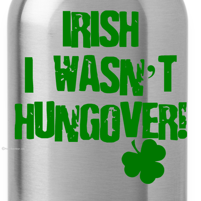Irish I Wasn't Hungover Water Bottle