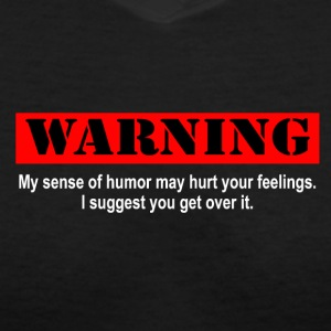 WARNING My sense of humor... Women's T-Shirts - Women's V-Neck T-Shirt