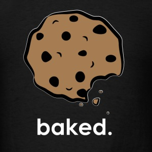 baked. - Men's T-Shirt