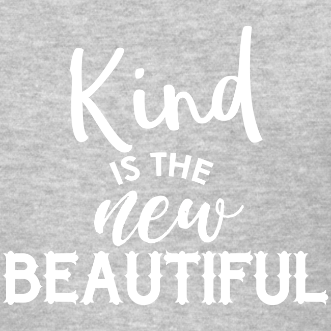 Kind is the New Beautiful