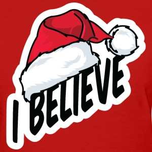 I believe - Women's T-Shirt