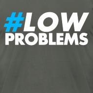 Design ~ #LOW Problems Blue