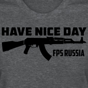 FPS Russia Have Nice Day MP Women's T-Shirts - Women's T-Shirt
