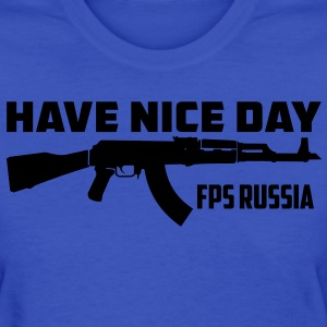 Have Nice Day FPS Russia - Women's T-Shirt