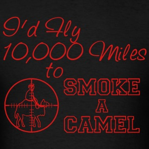 I'd Fly 10,000 Miles to Smoke a Camel - Men's T-Shirt
