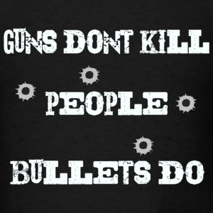 guns dont kill people bullets do - Men's T-Shirt
