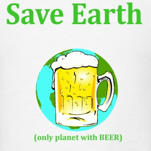 save earth only planet with beer - Men's T-Shirt
