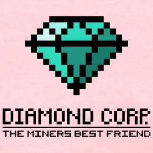 Diamond Corp - The Miners Best Friend (dd print) Women's T-Shirts - Women's T-Shirt