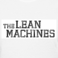 Design ~ The Lean Machines Women's T-Shirt - White