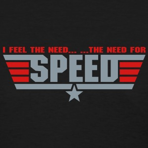 I Feel The Need.. The Need For Speed..  - Women's T-Shirt