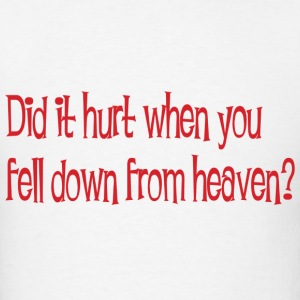 did it hurt when you fell down from heaven - Men's T-Shirt