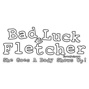 Bad Luck Fletcher