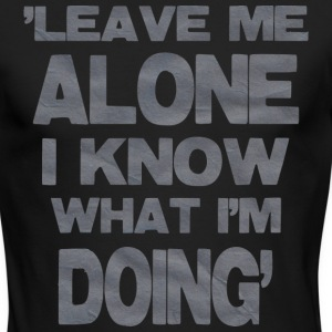Leave Me Alone - Men's Long Sleeve T-Shirt by Next Level