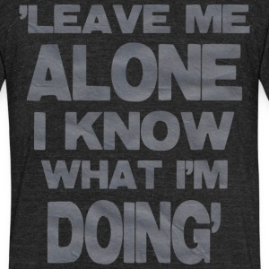 Leave Me Alone - Unisex Tri-Blend T-Shirt