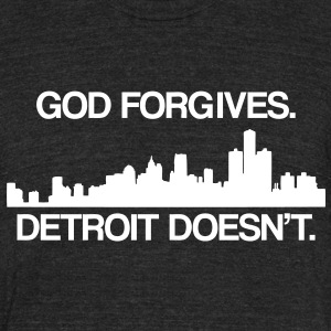 God Forgives... T-Shirts - Unisex Tri-Blend T-Shirt by American Apparel
